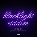 DJ RetroActive - Blacklight Riddim Mix [Mixpak Records] May 2015