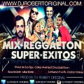 Mix Reggaeton Super Exitos Vol 03 2014 - Dj Robert Original www.djrobertoriginal