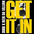 DUBB FEAT REEK DA VILLIAN - GET IT IN