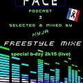 BASS IN YOUR FACE PODCAST 3 FREESTYLE MIXE SPECIAL B-DAY