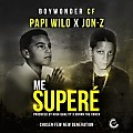 Papi Wilo Ft. Jon-Z - Me Superé