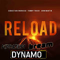 Sebastian Ingrosso, Tommy Trash & eSQUIRE Vs Kryder & Bream - Reload Dynamo (DJ LoBuZ MASH UP)