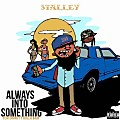 Stalley ft Ty Dolla ign - Always Into Something