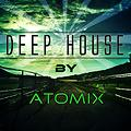 Deep House Set n°2 by DJ AtoMiX