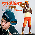Zj Chrome Ft Popcaan - Straight (TR8)