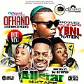 YBNL  NATION ALL STAR MIXTAPE BY UNDISPUTED DJ STUPID  - PROPERTY OF OFHAND ENTERTAIMENT MIXTAPE SERIES 2016