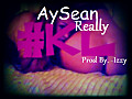 AySean_Really (Prod By. -Izzy)