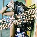 CLUB MIX POP HITS 3 (Teaser)