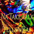 Na Take Talk - YellowRas - 1063 Songs