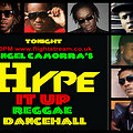 ANGEL CAMORRA'S HYPE IT UP REGGAE & DANCEHALL SHOW 29th SEPT 2013