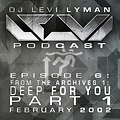 Episode 6: From The Archives 1- Deep For You Part 1 (February 2002)