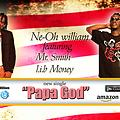 Ne-oh William-( Papa God) Featuring- Mr Smith Lib Money