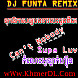 DJ FUNTA REMIX - Tok orkas oy bong thae besdong pi ke.mp3