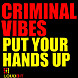 Criminal Vibes - Put Your Hands Up (Original Mix) @Dj_MaxX.mp3
