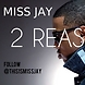 Miss Jay   2 Reasons (Girl Version)