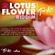 LIQUID   BROAD OUT (RADIO) LOTUS FLOWER RIDDIM