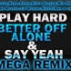 DJ TaDahh   Play Hard,Better Off Alone,Say Yeah (Mega Remix) Feat.David Guetta,Ne yo,Akon Alice Deejay ,Wiz Khalifa , Jody Breeze, Arok, Lil Wayne ,BillzTaDon & Los