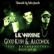 Lil Wayne Feat Future & Drake   Good Kush and  Alcohol