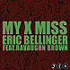 Eric Bellinger Ft. RaVaughn Brown - My X Miss.mp3