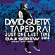 David Guetta feat. Taped Rai   Just One Last Time (Daji Screw's Higher Level Remix)