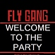 welcome to the party fly