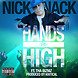 Nick Nack Ft. Tha Bizniz -Hands Up High (Produced By Kritical).mp3