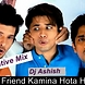 Har Ek Friend Kamina Hota Hai (Chashme Badoor) (Alternative Mix By Dj Ashish).mp3