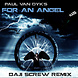 Paul Van Dyk   For An Angel (Daji Screw higher level Remix)