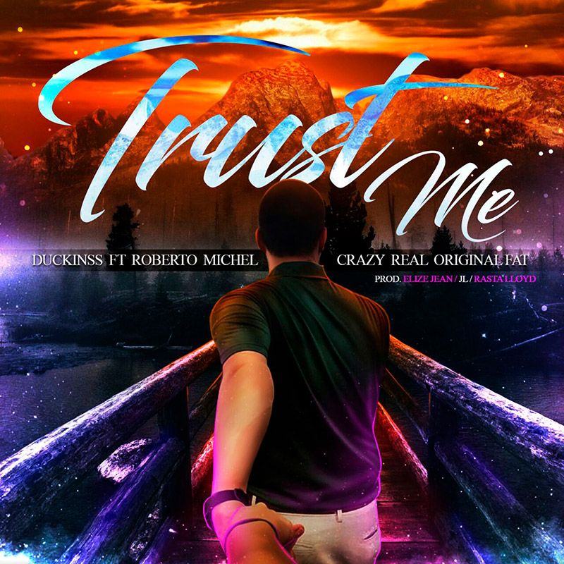 Duckinss ft Original Fat, Roberto Michel y Crazy Real - Trust Me
