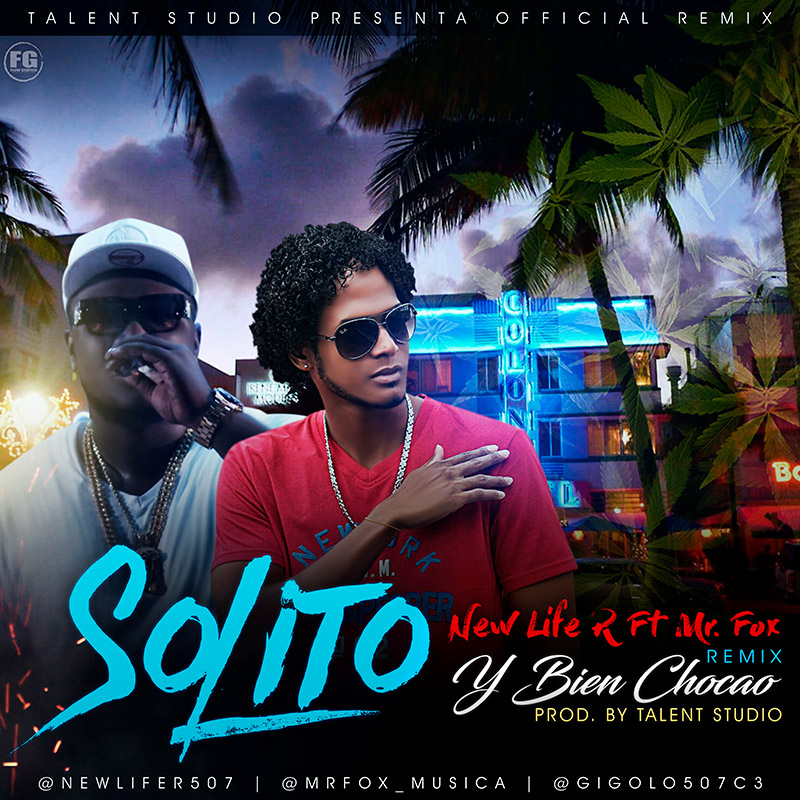 New Life ft Mr Fox - Solito y Bien Chocao Remix