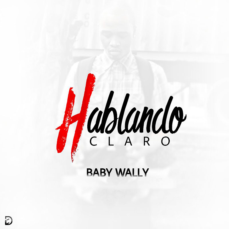 Baby Wally - Hablando Claro (Sin Censura)