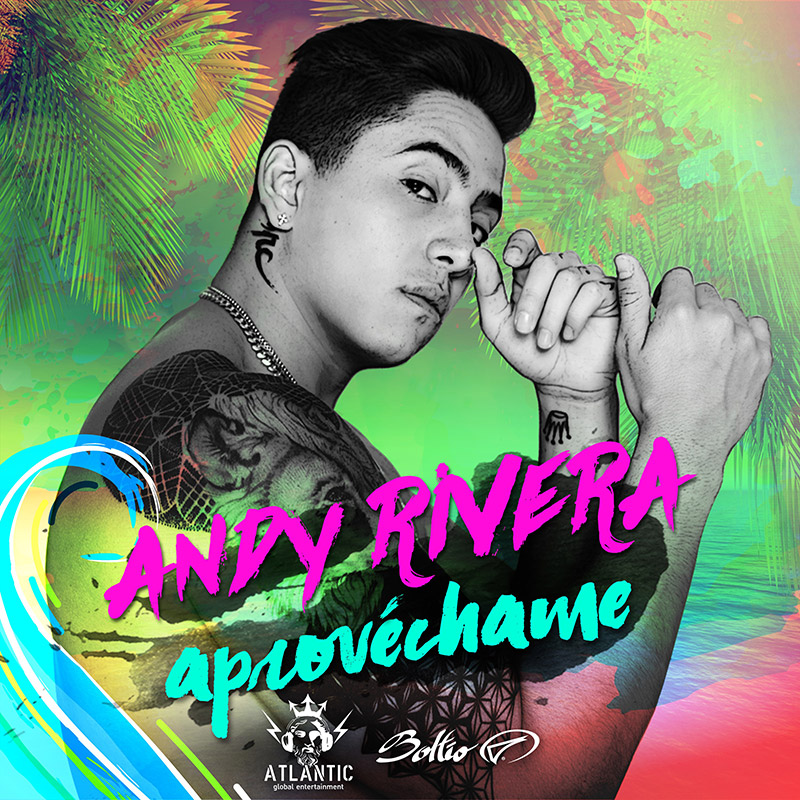 Andy Rivera - Aprovechame