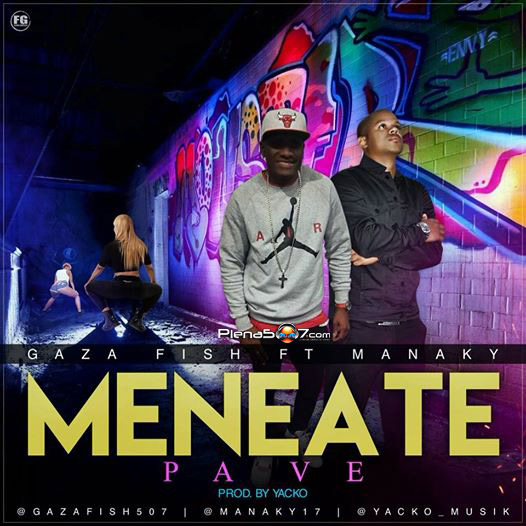 Gaza Fish Ft Manaky - Meneate Pa Ve