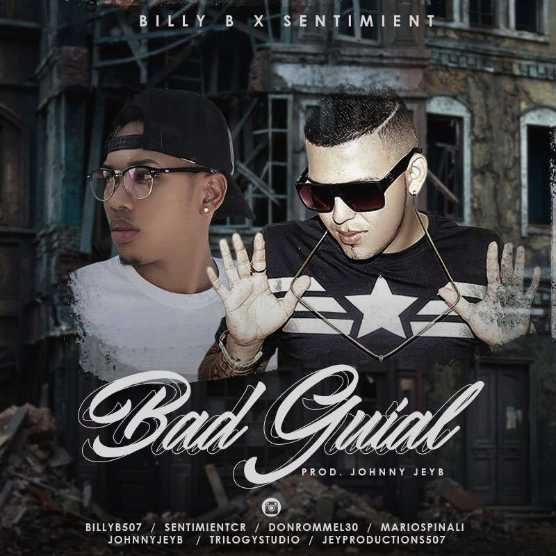 Billy B ft Sentimient - Bad Guial
