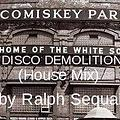 Disco Demolition (House Mix by Ralph Sequal)